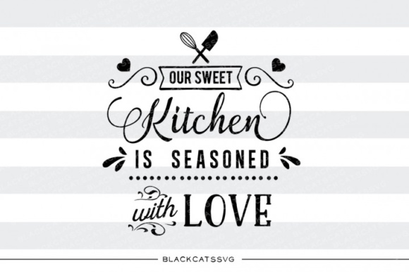 Download Free Our Sweet Kitchen Is Seasoned With Love Svg Graphic By for Cricut Explore, Silhouette and other cutting machines.