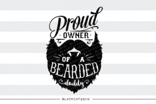 Download Free Proud Owner Of A Bearded Daddy Svg Graphic By Blackcatsmedia for Cricut Explore, Silhouette and other cutting machines.