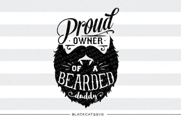Proud Owner of a Bearded Daddy Svg Graphic Crafts By BlackCatsMedia - Image 1