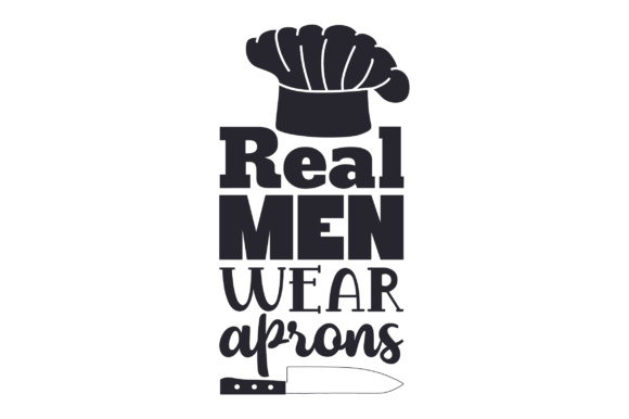Real Men Wear Aprons Kitchen Craft Cut File By Creative Fabrica Crafts - Image 1