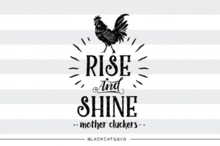 Rise and Shine Mother Cluckers Graphic By sssilent_rage