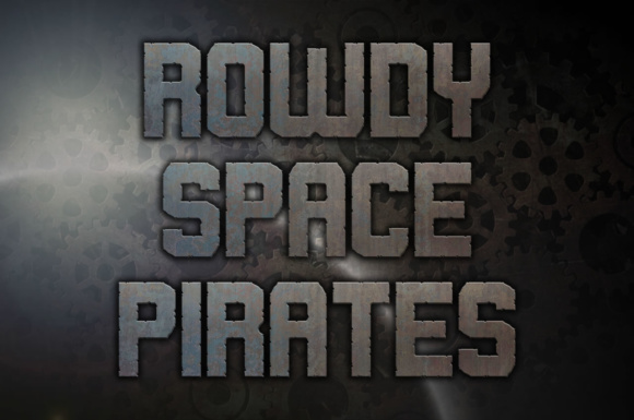 Print on Demand: Rowdy Space Pirates Display Font By Chequered Ink