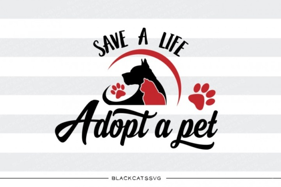 Save a Life Adopt a Pet Svg Graphic Crafts By BlackCatsMedia - Image 1