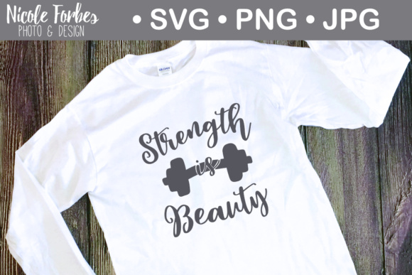 Download Free Strength Is Beauty Svg Cut File Graphic By Nicole Forbes Designs for Cricut Explore, Silhouette and other cutting machines.