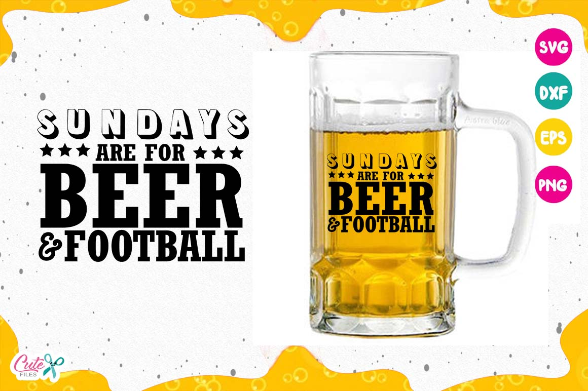Download Free Sundays Are For Beer And Football Beer Sayings Beer Humor for Cricut Explore, Silhouette and other cutting machines.
