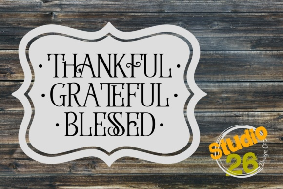 Download Free Thankful Grateful Blessed Graphic By Studio 26 Design Co for Cricut Explore, Silhouette and other cutting machines.