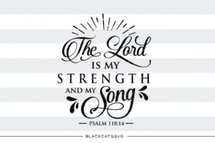 The Lord is My Strength and My Song Graphic By sssilent_rage