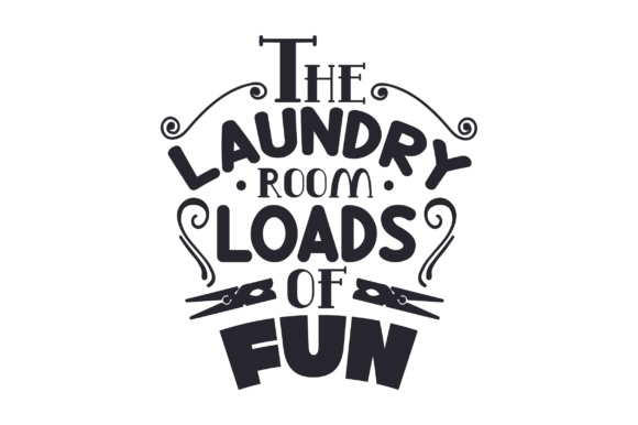 The Laundry Room, Loads of Fun Laundry Room Craft Cut File By Creative Fabrica Crafts