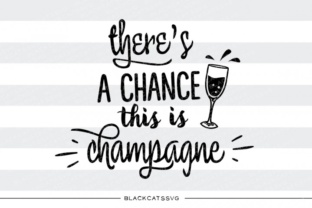 There's a Change This is Champagne Svg Graphic By sssilent_rage
