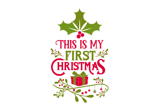 Download Free This Is My First Christmas Svg Cut File By Creative Fabrica for Cricut Explore, Silhouette and other cutting machines.