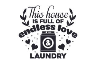 This House is Full of Endless Love & Laundry Craft Design By Creative Fabrica Crafts