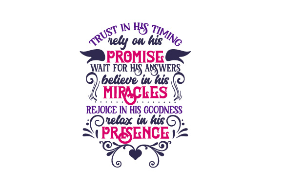 Download Free Trust In His Timing Rely On His Promise Wait For His Answers for Cricut Explore, Silhouette and other cutting machines.