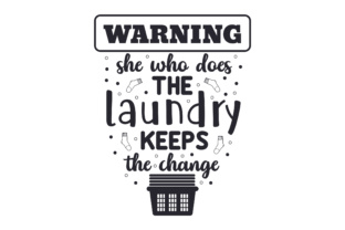Warning - She Who Does the Laundry Keeps the Change Craft Design By Creative Fabrica Crafts