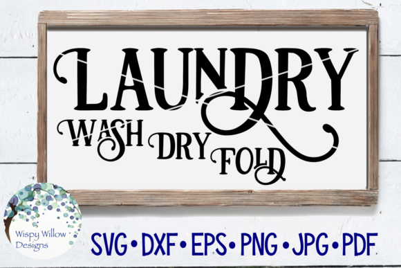 Wash Dry Fold Laundry Sign Graphic Crafts By WispyWillowDesigns