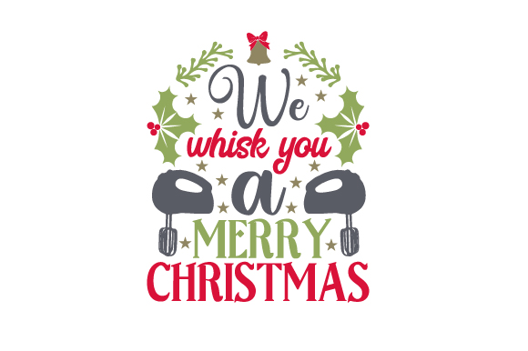 Download Free We Whisk You A Merry Christmas Svg Cut File By Creative Fabrica for Cricut Explore, Silhouette and other cutting machines.
