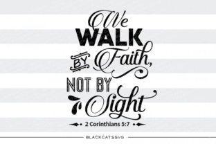 Download Free We Walk By Faith Not By Sight Svg Grafik Von Blackcatsmedia for Cricut Explore, Silhouette and other cutting machines.
