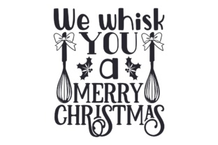 We Whisk You a Merry Christmas Craft Design By Creative Fabrica Crafts
