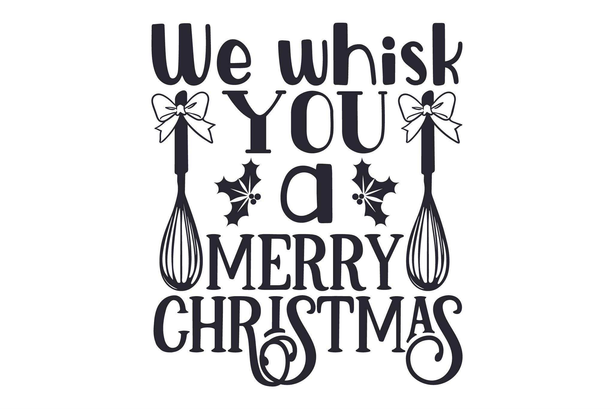 We Whisk You A Merry Christmas Svg Cut File By Creative Fabrica
