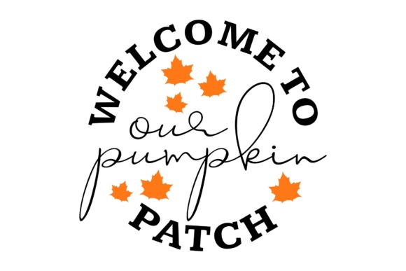 Download Free Welcome To Our Pumpkin Patch Graphic By Studio 26 Design Co for Cricut Explore, Silhouette and other cutting machines.