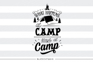 What Happens at Camp Stays at Camp Svg Graphic By sssilent_rage