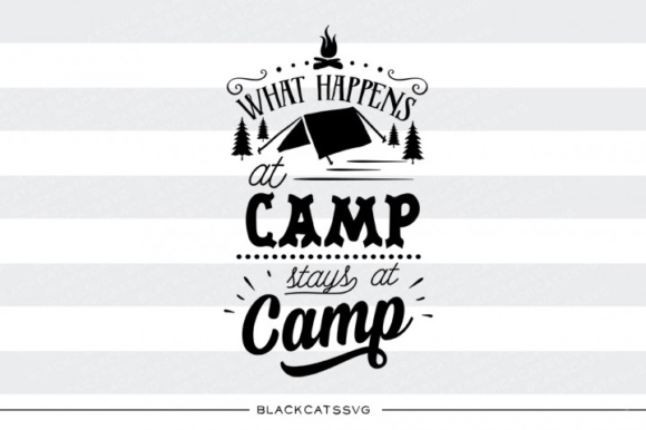 What Happens at Camp Stays at Camp Svg Gráfico Crafts Por BlackCatsMedia