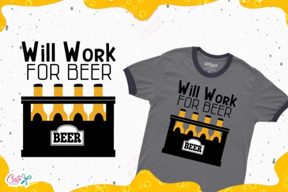 Download Free Will Work For Beer Beer Sayings Beer Humor Svg Files Graphic for Cricut Explore, Silhouette and other cutting machines.