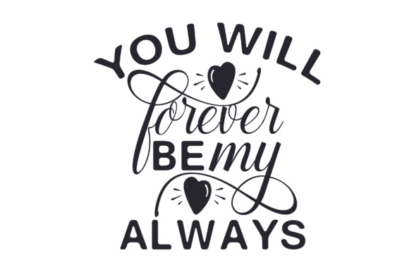 Download Free You Will Forever Be My Always Svg Cut File By Creative Fabrica SVG Cut Files
