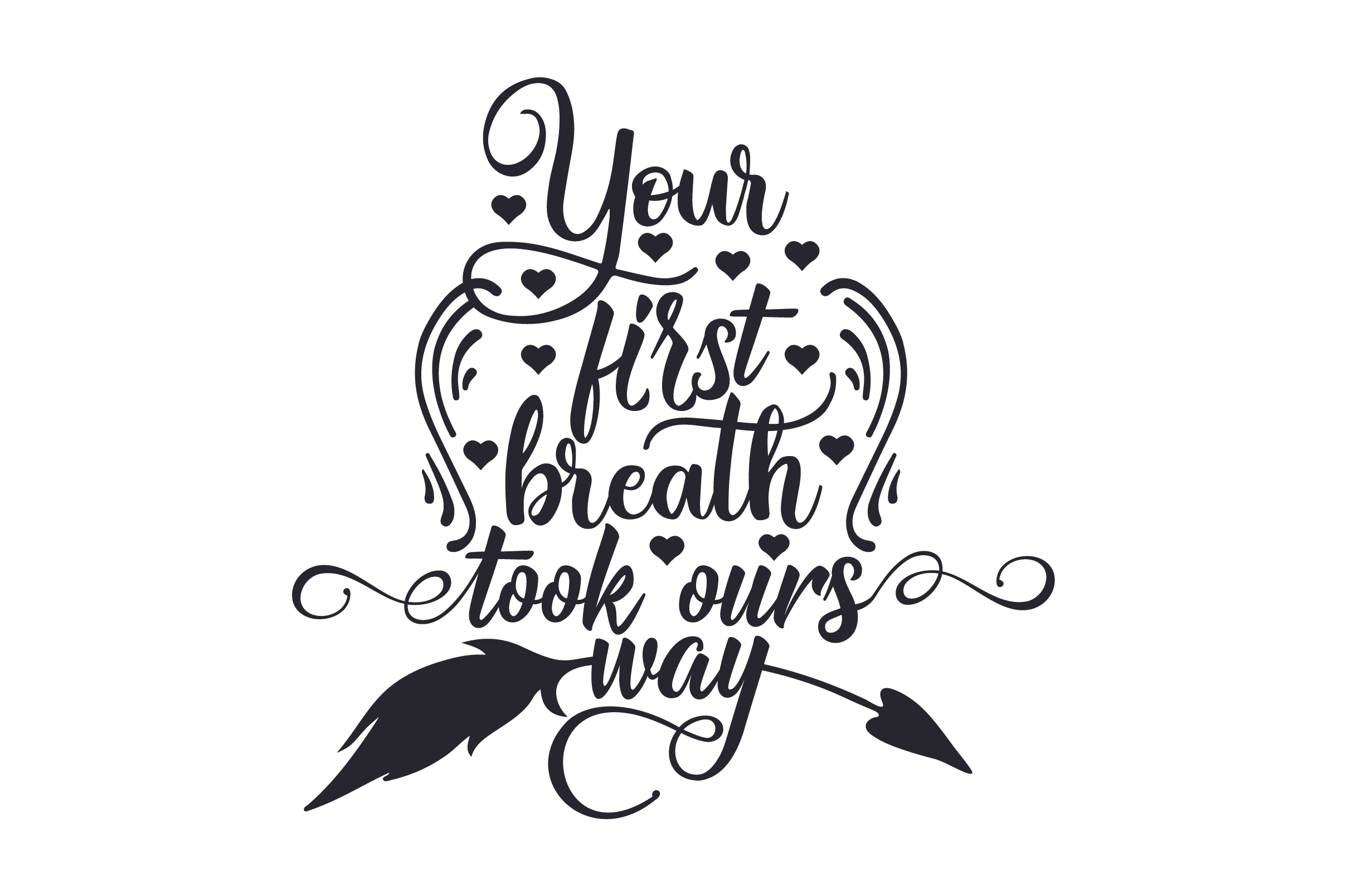 Download Free Your First Breath Took Ours Way Svg Cut File By Creative Fabrica for Cricut Explore, Silhouette and other cutting machines.