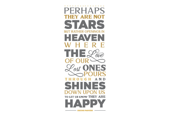 """Perhaps They Are Not Stars, but Rather Openings in Heaven Where the Love of Our Lost Ones Pours Through and Shines Down Upon Us to Let Us Know They Are Happy."" - Eskimo Proverb Frases Archivo de Corte Craft Por Creative Fabrica Crafts"