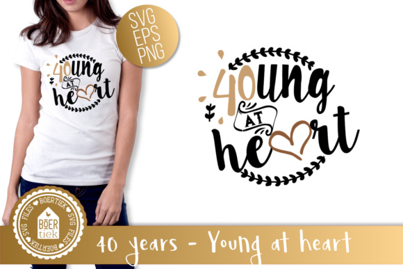 Download Free 40 Years Young At Heart Svg File Graphic By Boertiek Creative for Cricut Explore, Silhouette and other cutting machines.
