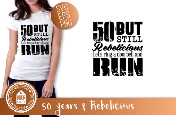 Download Free 50 Years Rebelicious Svg File Graphic By Boertiek Creative for Cricut Explore, Silhouette and other cutting machines.