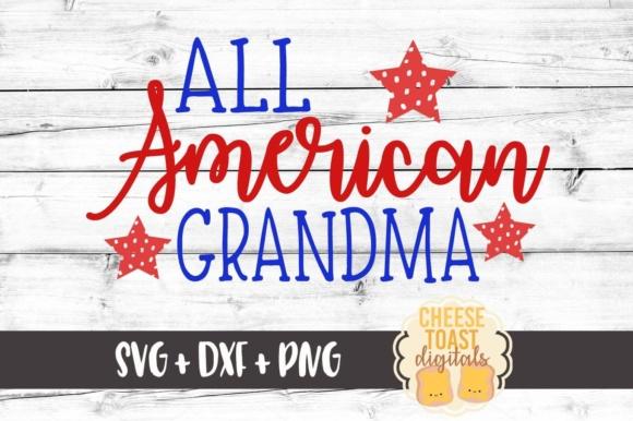 Download Free All American Grandma Fourth Of July Svg File Graphic By for Cricut Explore, Silhouette and other cutting machines.