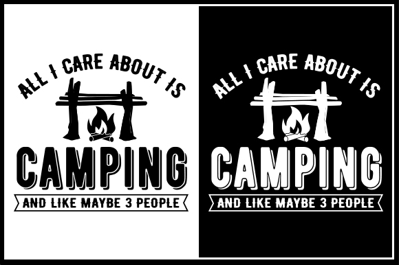 Download Free All I Care About Is Camping And Like Maybe 3 People Grafico Por for Cricut Explore, Silhouette and other cutting machines.