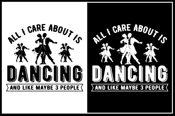 Download Free All I Care About Is Dancing And Like Maybe 3 People Grafik Von for Cricut Explore, Silhouette and other cutting machines.