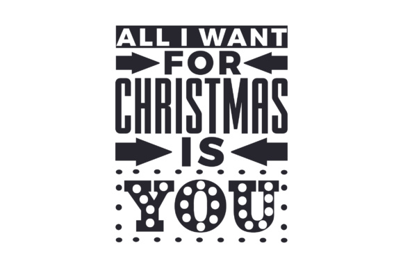Download Free All I Want For Christmas Is You Svg Cut File By Creative Fabrica for Cricut Explore, Silhouette and other cutting machines.