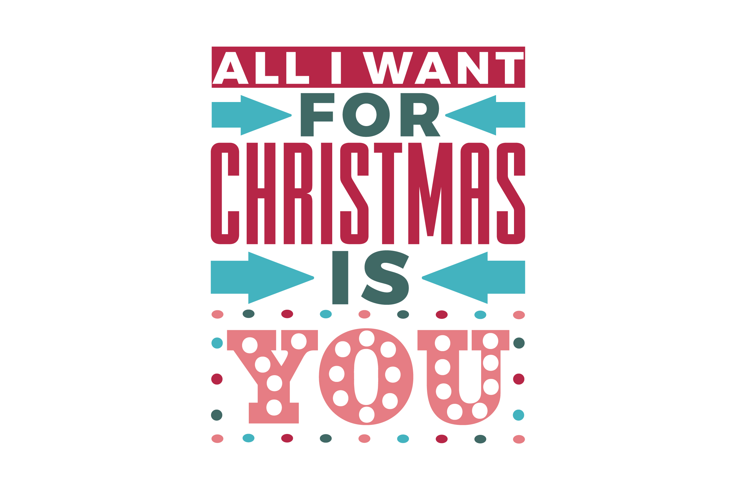 All I Want For Christmas Is You Svg Cut File By Creative Fabrica