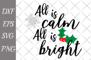 All is Calm All is Bright Svg Graphic By prettydesignstudio
