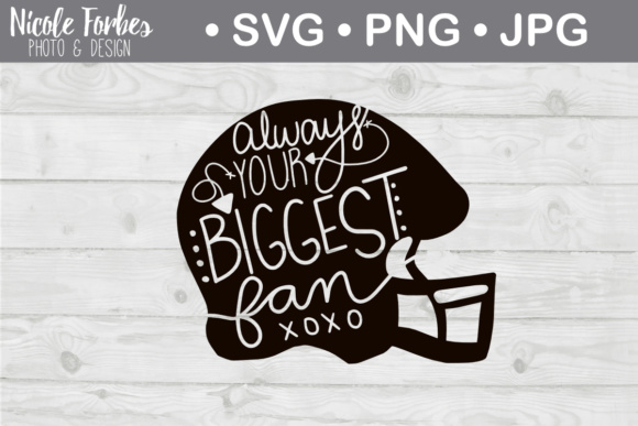 Download Free Always Your Biggest Fan Football Mom Svg Graphic By Nicole for Cricut Explore, Silhouette and other cutting machines.