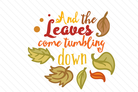 And the Leaves Come Tumbling Down Fall Craft Cut File By Creative Fabrica Crafts