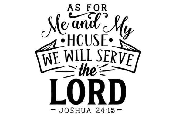 As for Me and My House We Will Serve the Lord - Joshua 24:15 Religion Plotterdatei von Creative Fabrica Crafts