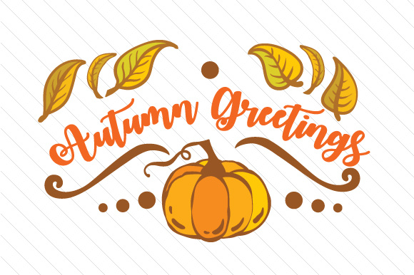 Autumn Greetings Fall Craft Cut File By Creative Fabrica Crafts