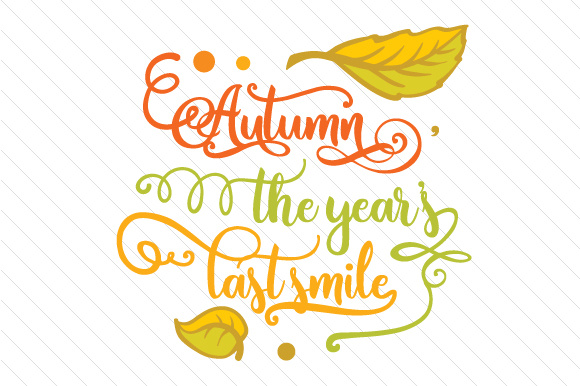 Autumn the Year Last Smile Fall Craft Cut File By Creative Fabrica Crafts