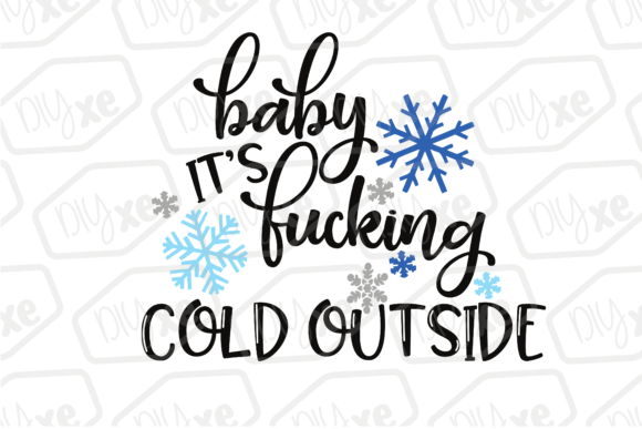 Baby It's Fucking Cold Outside Graphic By Sheryl Holst Image 1