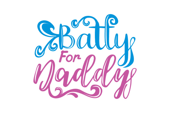 Print on Demand: Batty for Daddy Graphic Crafts By TheLucky