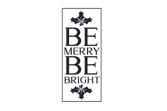 Be Merry, Be Bright Porch Signs Craft Cut File By Creative Fabrica Crafts - Image 1