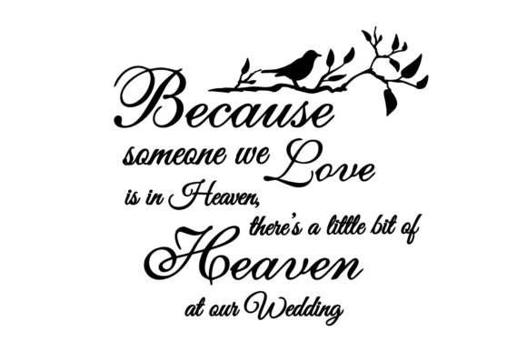 Download Free Because Someone We Love Is In Heaven Graphic By Ellesbellescraft for Cricut Explore, Silhouette and other cutting machines.