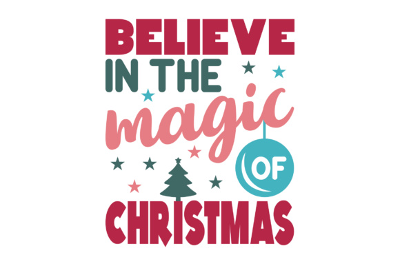 Download Free Believe In The Magic Of Christmas Svg Cut File By Creative for Cricut Explore, Silhouette and other cutting machines.