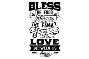 Bless the Food Before Us, the Family Beside Us & the Love Between Us - Amen Religious Craft Cut File By Creative Fabrica Crafts