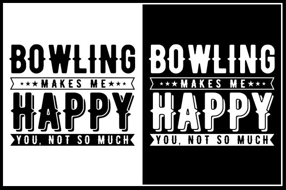Bowling Makes Me Happy You Not So Much Graphic By Zaibbb