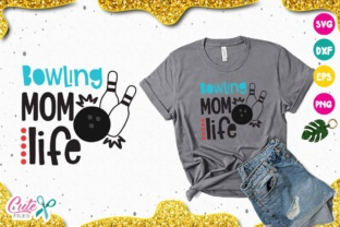 Download Free Bowling Mom Life Svg Graphic By Cute Files Creative Fabrica for Cricut Explore, Silhouette and other cutting machines.
